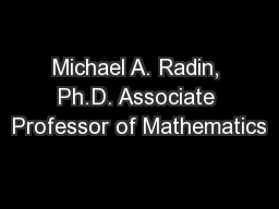 Michael A. Radin, Ph.D. Associate Professor of Mathematics