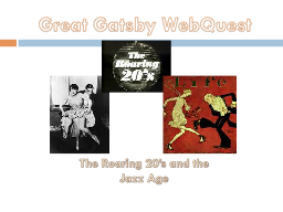 Great Gatsby WebQuest The Roaring 20�s and the Jazz Age