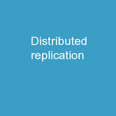 Distributed  Replication