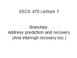 EECS 470 Lecture 7  Branches: