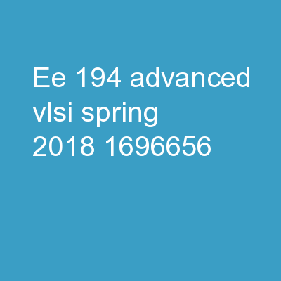 EE 194 Advanced VLSI Spring 2018