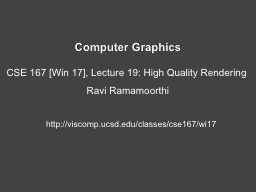 Computer Graphics CSE 167 [Win 17], Lecture