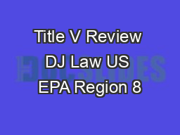 Title V Review DJ Law US EPA Region 8