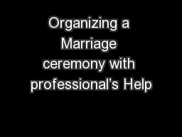 Organizing a Marriage ceremony with professional�s Help
