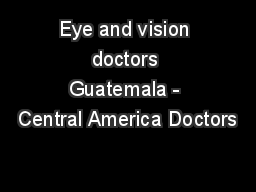 Eye and vision doctors Guatemala - Central America Doctors