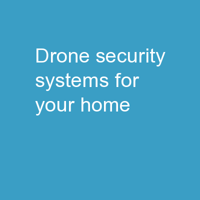 DRONE SECURITY SYSTEMS FOR YOUR HOME