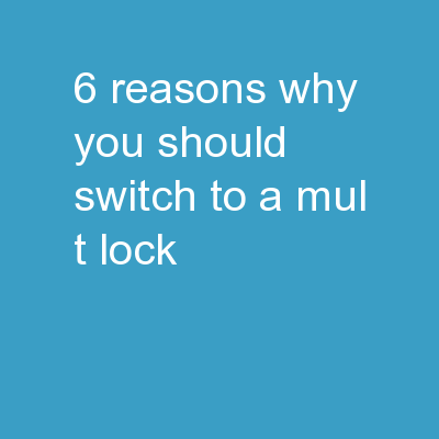 6 Reasons Why You Should Switch To A Mul-T-Lock
