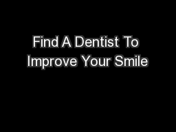 Find A Dentist To Improve Your Smile