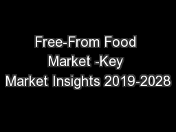 Free-From Food Market -Key Market Insights 2019-2028