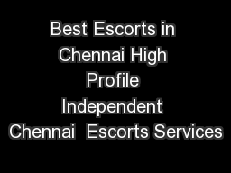 Best Escorts in Chennai High Profile Independent Chennai  Escorts Services