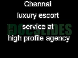 Chennai luxury escort service at high profile agency