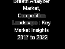 Breath Analyzer Market, Competition Landscape : Key Market insights 2017 to 2022