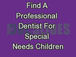 Find A Professional Dentist For Special Needs Children