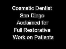 Cosmetic Dentist San Diego Acclaimed for Full Restorative Work on Patients