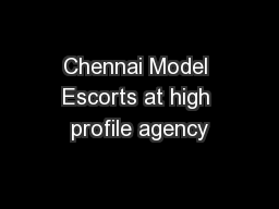 Chennai Model Escorts at high profile agency