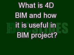 What is 4D BIM and how it is useful in BIM project?