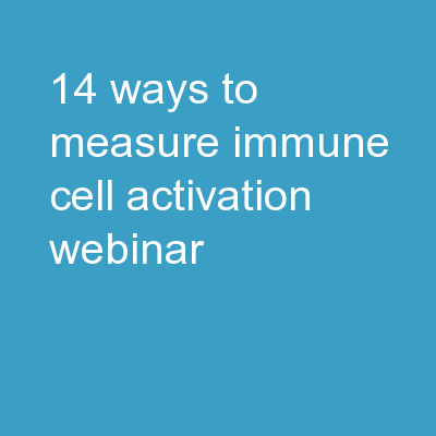 14 Ways to Measure Immune Cell Activation - Webinar