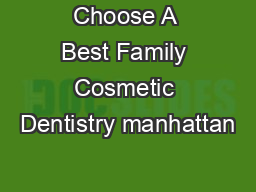 Choose A Best Family Cosmetic Dentistry manhattan