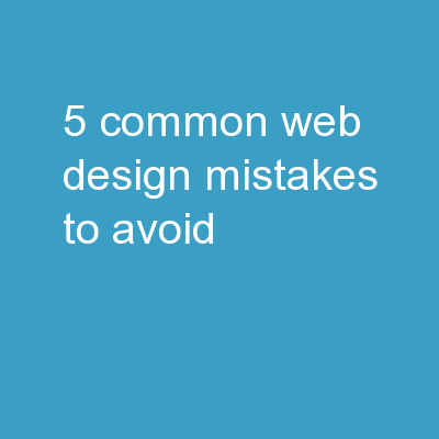 5 Common Web Design Mistakes To Avoid