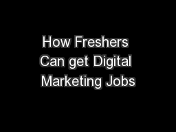 How Freshers Can get Digital Marketing Jobs