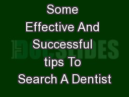 Some Effective And Successful tips To Search A Dentist