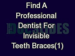 Find A Professional Dentist For Invisible Teeth Braces(1)