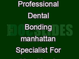 Find A Professional Dental Bonding manhattan Specialist For Your Needs