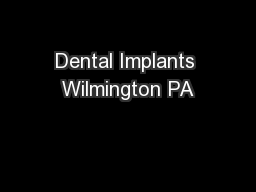Dental Implants Wilmington PA