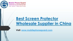 Best Screen Protector Wholesale Supplier in China - Mobilephoneguard