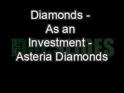 Diamonds - As an Investment - Asteria Diamonds