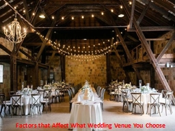 Factors that Affect What Wedding Venue You Choose