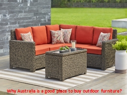 Why Australia is a good place to buy outdoor furniture?
