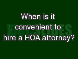 When is it convenient to hire a HOA attorney?