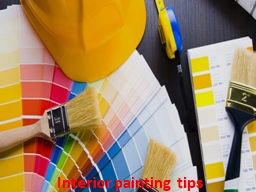Interior painting tips PowerPoint PPT Presentation