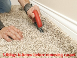 5 things to know before removing carpet