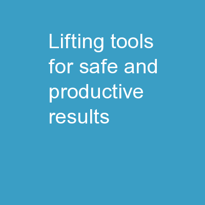 Lifting tools for safe and productive results