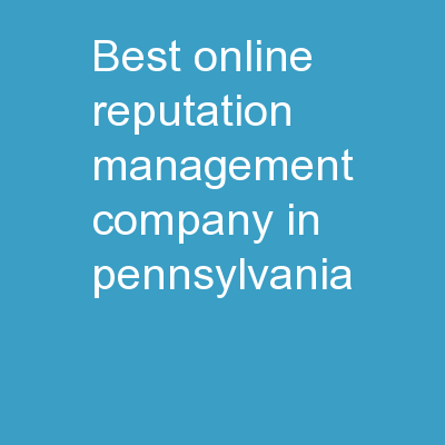 Best Online Reputation Management Company in Pennsylvania