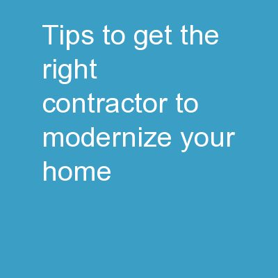 Tips To Get The Right Contractor To Modernize Your Home