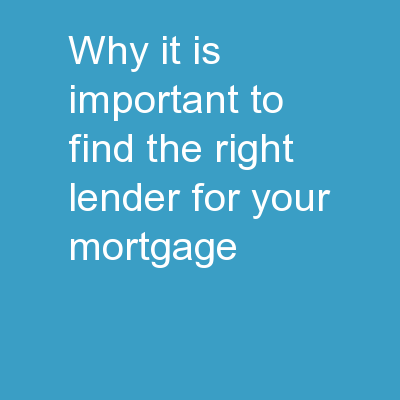 Why It is Important to Find the Right Lender for Your Mortgage