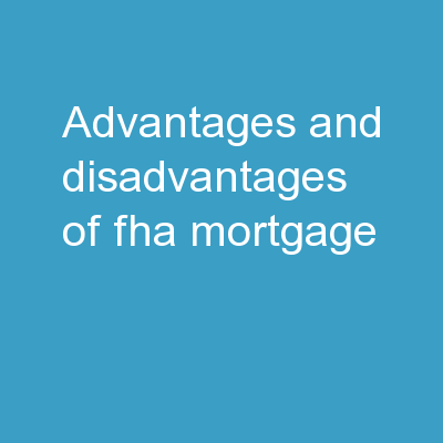 Advantages and Disadvantages of FHA Mortgage
