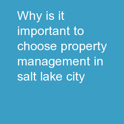 Why Is It Important To Choose Property Management in Salt Lake City?