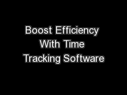 Boost Efficiency With Time Tracking Software