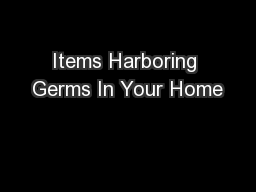 Items Harboring Germs In Your Home