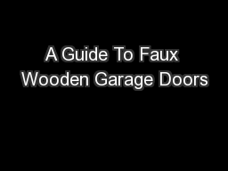 A Guide To Faux Wooden Garage Doors