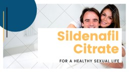 Sildenafil Citrate - For a Healthy Life PowerPoint PPT Presentation