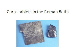 Curse tablets in the Roman Baths