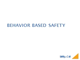 Behavior based safety Objectives Today
