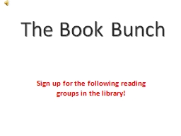 The Book Bunch Sign up for the following reading groups in the library!