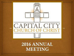 2016 ANNUAL MEETING The qualifications to serve on the Capital City Church of Christ are as stated