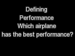Defining Performance Which airplane has the best performance?